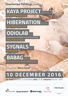 Party Flyer Downtempo Paintings Presents :Kaya Project/Hibernation 10 Dec 10 Dec '16, 23:30
