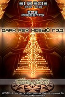Party Flyer 31.12 - DARK PSY NEW YEAR by ZDS @ MONACLUB 31 Dec '16, 22:00