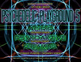 "Party Flyer Monkey Krew presents: ""Psychedelic Playground 5"" - Acirip B-day Bash 17 Mar '17, 23:00"