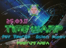 Party Flyer TIME. ҉҉ .WARP #02 - PsyTrance Alien Party FIRENZE 25 Mar '17, 22:00