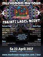 Party Flyer mushroom on tour - Parvati Label Night + retro floor :) 22 Apr '17, 22:00