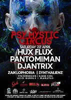 Party Flyer Psy Mystic Circus presents Hux Flux, Pantomiman, Djantrix & more 22 Apr '17, 20:30