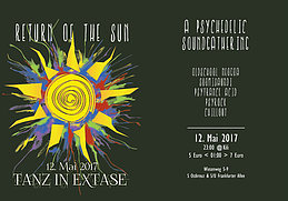 Party Flyer Return of the Sun | a Psychedelic Sound Gathering - Tanz in Ekstase 12. Mai. 17, 23:00