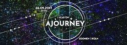 Party Flyer 1 Year Ajourney Prod.*** w/ ZYCE (2 hours live set) 26 May '17, 23:00