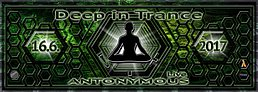 Party Flyer Deep in Trance - ANTONYMOUS live ! 16 Jun '17, 22:00