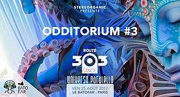 Party Flyer Odditorium #3 ROUTE 303 STAGE - Universo Paralello 25 Aug '17, 22:59