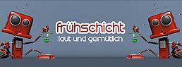 Party Flyer Frühschicht - laut & gemütlich *Diepsyden&Friends* 8 Oct '17, 08:00