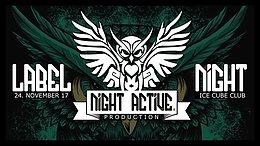 Party Flyer ★ Night Active Label Night ★ 24 Nov '17, 22:00