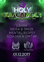 Party Flyer Holy Guacamoly 3 (ॐ Goa / Psytrance) 1 Dec '17, 22:00