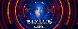 Party Flyer Raumklang meets Hans-Bunte (Vini Vici, Neelix, Liquid Soul) 1 Dec '17, 22:00