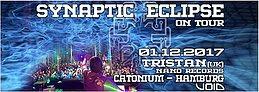Party Flyer Synaptic Eclipse on Tour // Hamburg // Tristan Live 1 Dec '17, 22:00