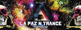 La Paz N Trance   Indoor Edition 9 Dec '17, 21:00