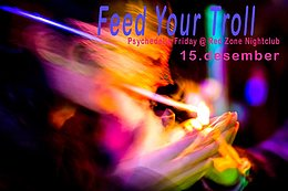 Party Flyer Feed Your Troll 15 Dec '17, 21:00