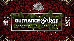 Outrance ॐ Kao • Psychedelic Christmas 23 Dec '17, 23:30