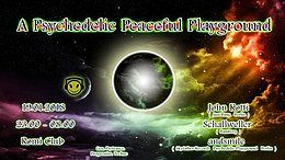 Party Flyer A Psychedelic Peaceful Playground 8 Jan '18, 23:00