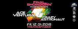 Party Flyer Final Showdown w/ Ace Ventura + Crazy Astronaut 12 Jan '18, 22:00