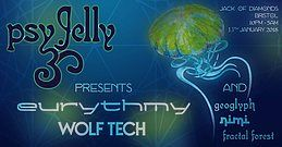 Party Flyer Psychedelic Jelly ft. Eurythmy & Wolf Tech 13 Jan '18, 22:00