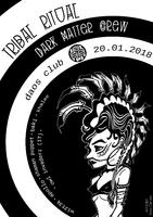 Party Flyer Tribal Ritual   DarkMatter23 20 Jan '18, 23:00