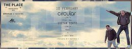 Party Flyer Circular Live/Stefan Torto Live/Qses@The Place 10 February 10 Feb '18, 23:59