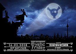 Party Flyer Mystic Friday meets Soundviecher 16 Feb '18, 23:00