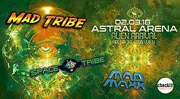Party Flyer Astral Arena - Alien Arrival w/ MAD TRIBE, SPACE TRIBE, MAD MAXX 2 Mar '18, 22:00
