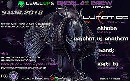 Party Flyer Level up & Encela2crew Presents:Lunatica (Live) 9 Mar '18, 23:30