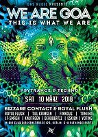 Party Flyer We are GOA w/Bizzare Contact, Royal Flush uvm. 10 Mar '18, 23:00