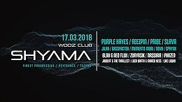 Party Flyer Shyama w/ Purple Hayes / ReeZpin / Pribe & more 17 Mar '18, 22:00