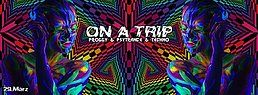 Party Flyer On a Trip / Osterspezial 29 Mar '18, 23:00
