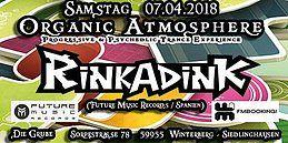Party Flyer ॐ Organic Atmosphere ॐ Rinkadink (FutureMusic Records / Spanien) 7 Apr '18, 22:00