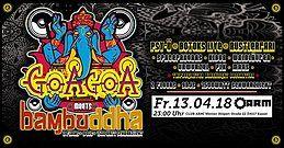 Party Flyer ॐ GoaGoa XL meets Bambuddha ॐ 2 Floors ॐ 9 Acts ॐ 1500 Watt UV 13 Apr '18, 23:00