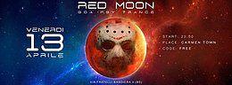 Party Flyer Red Moon / Goa Psy Trance - Carmen Town 13 Apr '18, 23:00