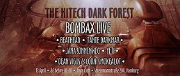 """Party Flyer The Hitech Dark Forest •BOMBAX LIVE• """"Friday the 13th special"""" 13 Apr '18, 23:00"""