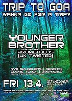 Party Flyer Trip To Goa presents: Younger Brother (Twisted Records) 13 Apr '18, 21:00