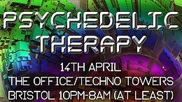 Party Flyer Psychedelic Therapy Bristol: Session 2 Powered By Lysergic Sound 14 Apr '18, 22:00