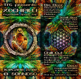 Party Flyer Xochipilli - Psychedelic Spring Trip 14 Apr '18, 22:00