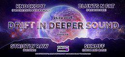 Drift In Deeper Sound 21 Apr '18, 21:00