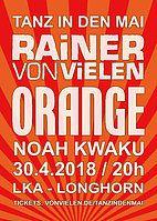 Party Flyer Tanz in den Mai / ORANGE / RAINER VON VIELEN / Noah Kwaku 30 Apr '18, 20:00