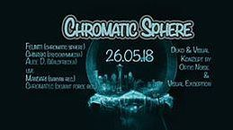 Party Flyer Chromatic Sphere 26 May '18, 22:00