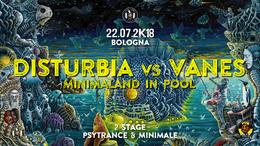 Party Flyer Disturbia vs Vanes & Minimaland in Pool 22 Jul '18, 10:00