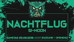 Party Flyer ☆ Nachtflug ☆ Sa 25.08.18 ☆ Si-MOON ☆ 25 Aug '18, 21:00