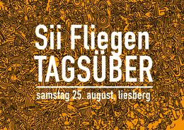 Party Flyer Sii Fliegen - Tagsüber 25 Aug '18, 11:00