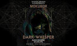 Party Flyer Mokubor w/ Dark Whisper (ITA) 7 Sep '18, 23:00