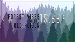 Party Flyer Forest Vibes meets Red Poison / Rigel / Consense / Rematic 15 Sep '18, 22:00