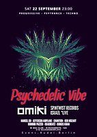 Party Flyer Psychedelic VIBE w/ Omiki uvm. 22 Sep '18, 23:00