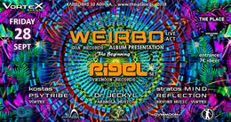 Party Flyer Vortex presents WeirBo & Rigel - the Place - 28/9 28 Sep '18, 23:00