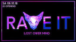 Party Flyer ☆ Rave It - Lost Ower Mind ☆ Sa 06.10.18 ☆ Gratis Eintritt ☆ 6 Oct '18, 22:00