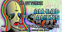 Party Flyer All Bad Aliens 13 Oct '18, 21:00