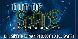 Party Flyer OUT OF SPACE - Mind Therapy Project Labelnight 1 Nov '18, 22:00