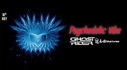 Party Flyer Psychedelic VIBE w/ Ghost Rider & friends 10 Nov '18, 23:00